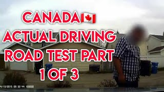 Canada Actual Driving Road Test Part 1 of 3