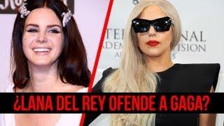 ¿Lady Gaga Insultada por Lana Del Rey?