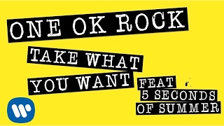 ONE OK ROCK: Take What You Want ft. 5 Seconds Of Summer (LYRIC VIDEO)