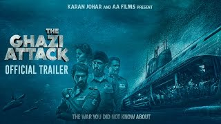 The Ghazi Attack | Official Trailer | Karan Johar | Rana Daggubati | Taapsee Pannu