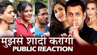 आखिर किससे करनी चाहिए Salman ने शादी - Katrina Kaif Or Iulia Vantur - जनता की राय