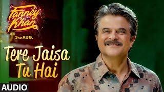 Tere Jaisa Tu Hai Full Audio Song   FANNEY KHAN   Anil Kapoor  Aishwarya Rai Bachchan  Rajkummar Rao