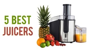 5 Best Juicers 2018 - Top Juicer Reviews