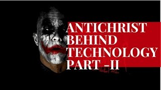 "ANTICHRIST ""DAJJAL"" BEHIND TECHNOLOGY - HERE"