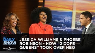 "Jessica Williams & Phoebe Robinson - How ""2 Dope Queens"" Took Over HBO 