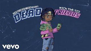 Rich The Kid - Dead Friends (Audio)