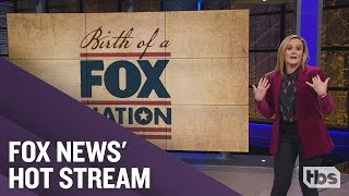Birth of a Fox Nation | December 12, 2018 Act 1 | Full Frontal on TBS