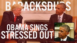 Barack Obama Singing Stressed Out by Twenty One Pilots