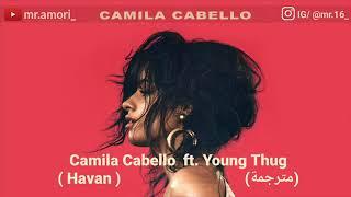 اغنية هافانا / Havana مترجمة للعربية  Camila Cabello Havana