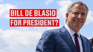 New York City Mayor Bill de Blasio is Running for President
