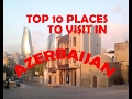 Top 10 Places To Visit in Azerbaijan - A...mp3