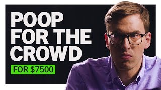 Poop in Front of an Audience for $7500