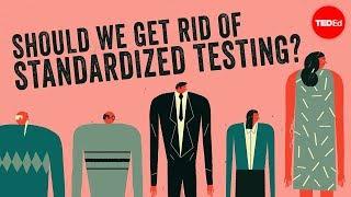 Should we get rid of standardized testing? - Arlo Kempf