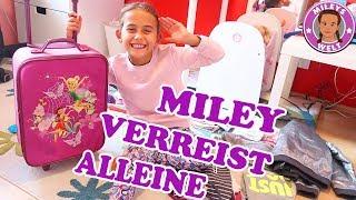 MILEY VERREIST ALLEINE OHNE ELTERN | KOFFER PACKEN | MILEYS WELT