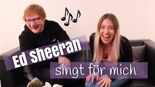 "Ed Sheeran singt für mich "" Shape of you "" 😍   Ed Sheeran sings for me 