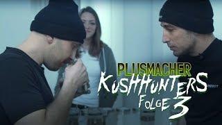 Plusmacher - Die Kushhunters Folge 3