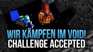 WIR KÄMPFEN IM VOID! - CHALLENGE ACCEPTED! | DieBuddiesZocken