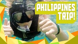 Philippines Trip!