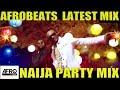LATEST NAIJA VIDEO MIX 2018    AFRICAN M...mp3