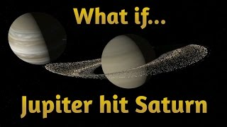 WHAT IF JUPITER HIT SATURN