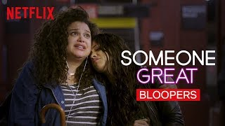 Someone Great Bloopers | Netflix