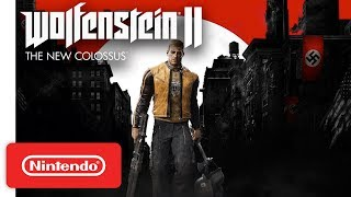 Wolfenstein II: The New Colossus - Launch Trailer - Nintendo Switch