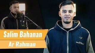 Surat Ar Rahman - Salim Bahanan