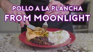 Binging with Babish: Pollo a la Plancha from Moonlight