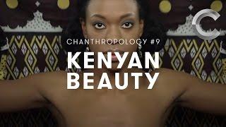 Chanthropology #9 - Kenyan Beauty