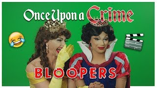 ONCE UPON A CRIME BLOOPERS with Alyssa and Valentina