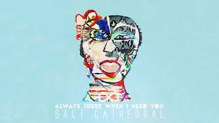 Salt Cathedral - Always There When I Need You [Ultra Music]