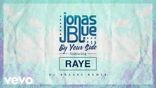 Jonas Blue - By Your Side (DC Breaks Remix) ft. RAYE