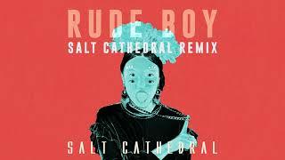 Salt Cathedral - Rude Boy (Salt Cathedral Remix) [Ultra Music]