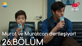Aşk Laftan Anlamaz 26.Bölüm   Murat ve Muratcan dertleşiyor!