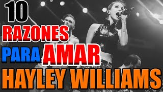 10 RAZONES para AMAR a HAYLEY WILLIAMS