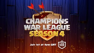 Clash of Clans - Champions War League Season 4 Finals - Sunday July 1st