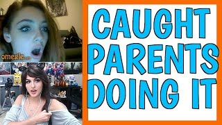 CAUGHT PARENTS DOING IT ON OMEGLE
