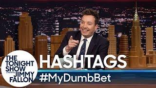 Hashtags: #MyDumbBet