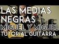 Las Medias Negras - Miguel y Miguel - Tu...mp3