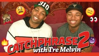Catchphrase Part 2 w/ Tre Melvin!