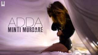 Adda ft. Teasta - Minti murdare facute praf | Old version