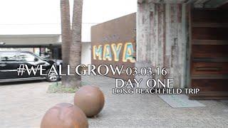 Long Beach Field Trip - #weallgrow Day One