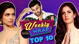 RANBIR KAPOOR, DEEPIKA PADUKONE, KATRINA KAIF Grab Headlines | TOP 10 BOLLYWOOD NEWS |WEEKLY WRAP