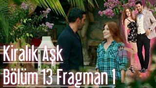 Kiralık Aşk 13. Bölüm Fragman