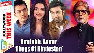 BTW: Aamir, Deepika, Amitabh, Ranbir, Shraddha And More