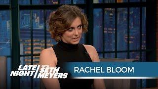 Rachel Bloom Used to Be Seth