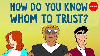 How do you know whom to trust? - Ram Neta