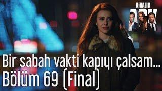 Kiralık Aşk 69. Bölüm (Final) - Bir Sabah Vakti Kapıyı Çalsam...