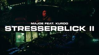 Majoe feat. Kurdo ✖️► STRESSERBLICK 2 ◄✖️ [ official Video ] prod. by Joznez