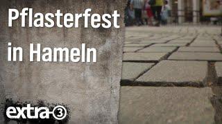 Realer Irrsinn: Pflasterfest in Hameln   extra 3   NDR